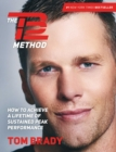 The TB12 Method : How to Achieve a Lifetime of Sustained Peak Performance - Book