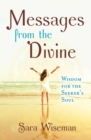 Messages from the Divine : Wisdom for the Seeker's Soul - eBook