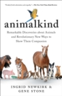 Animalkind : Remarkable Discoveries about Animals and Revolutionary New Ways to Show Them Compassion - Book