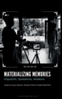 Materializing Memories : Dispositifs, Generations, Amateurs - Book