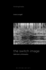 The Switch Image : Television Philosophy - eBook