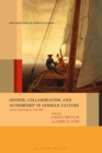Gender, Collaboration, and Authorship in German Culture : Literary Joint Ventures, 1750-1850 - Book