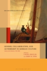 Gender, Collaboration, and Authorship in German Culture : Literary Joint Ventures, 1750-1850 - eBook