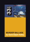 Nick Cave and the Bad Seeds' Murder Ballads - eBook