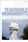Teachable Monuments : Using Public Art to Spark Dialogue and Confront Controversy - eBook