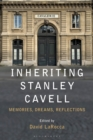 Inheriting Stanley Cavell : Memories, Dreams, Reflections - eBook