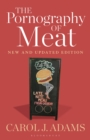 The Pornography of Meat: New and Updated Edition - eBook