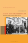 Staging West German Democracy : Governmental PR Films and the Democratic Imaginary, 1953-1963 - Book