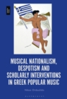Musical Nationalism, Despotism and Scholarly Interventions in Greek Popular Music - Book