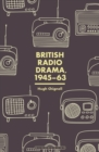British Radio Drama, 1945-63 - Book