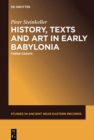 History, Texts and Art in Early Babylonia : Three Essays - eBook