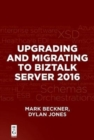 Upgrading and Migrating to BizTalk Server 2016 - Book