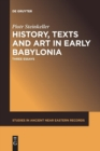 History, Texts and Art in Early Babylonia : Three Essays - Book