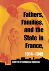 Fathers, Families, and the State in France, 1914-1945 - eBook