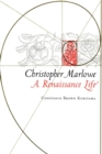 Christopher Marlowe : A Renaissance Life - eBook
