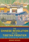 The Chinese Revolution on the Tibetan Frontier - Book