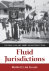 Fluid Jurisdictions : Colonial Law and Arabs in Southeast Asia - Book