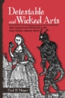 Detestable and Wicked Arts : New England and Witchcraft in the Early Modern Atlantic World - eBook