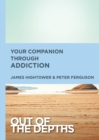 Out of the Depths: Your Companion Through Addiction - Book