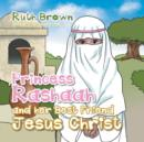 Princess Rashaah and Her Best Friend Jesus Christ - Book