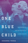 One Blue Child : Asthma, Responsibility, and the Politics of Global Health - Book