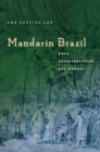 Mandarin Brazil : Race, Representation, and Memory - Book