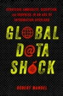 Global Data Shock : Strategic Ambiguity, Deception, and Surprise in an Age of Information Overload - Book
