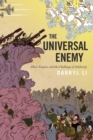 The Universal Enemy : Jihad, Empire, and the Challenge of Solidarity - Book