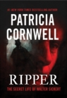 Ripper : The Secret Life of Walter Sickert - Book
