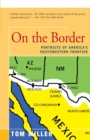 On the Border : Portraits of America's Southwestern Frontier - Book
