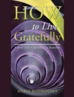 How to Live Gratefully : A Story from Caterpillar to Butterfly - Book