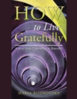 How to Live Gratefully : A Story from Caterpillar to Butterfly - eBook