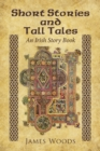 Short Stories and Tall Tales : An Irish Story Book - eBook