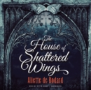 The House of Shattered Wings - eAudiobook