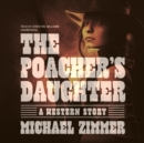 The Poacher's Daughter - eAudiobook