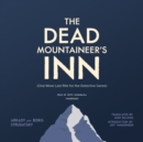 The Dead Mountaineer's Inn - eAudiobook