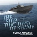 The Ship That Died of Shame : Ten Thrilling Short Stories - eAudiobook