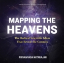 Mapping the Heavens : The Radical Scientific Ideas That Reveal the Cosmos - eAudiobook