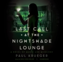 Last Call at the Nightshade Lounge : A Novel of Magic and Mixology - eAudiobook