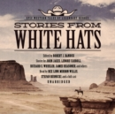 Stories from White Hats : Epic Western Tales of Legendary Heroes - eAudiobook