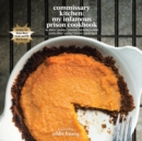 Commissary Kitchen : My Infamous Prison Cookbook - eAudiobook