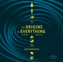The Origins of Everything in 100 Pages (More or Less) - eAudiobook