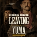 Leaving Yuma - eAudiobook