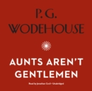 Aunts Aren't Gentlemen - eAudiobook