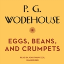 Eggs, Beans, and Crumpets - eAudiobook