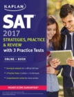 SAT 2017 Strategies, Practice & Review with 3 Practice Tests : Online + Book - Book