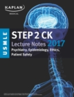 USMLE Step 2 CK Lecture Notes 2017: Psychiatry, Epidemiology, Ethics, Patient Safety - eBook