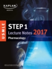USMLE Step 1 Lecture Notes 2017: Pharmacology - eBook
