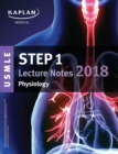 USMLE Step 1 Lecture Notes 2018: Physiology - eBook