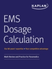 EMS Dosage Calculation : Math Review and Practice for Paramedics - Book